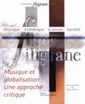 Makis Solomos et Joëlle Caullier - Musique et globalisation : une approche critique.