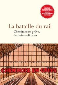 Mako - La bataille du rail - Cheminots en grève, écrivains solidaires.