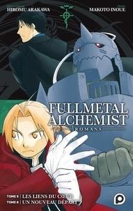Makoto Inoue et Hiromu Arakawa - Fullmetal Alchemist  : Tome 5, Les liens du coeur ; Tome 6, Un nouveau départ.