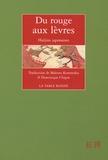 Makoto Kemmoku et Dominique Chipot - Du rouge aux lèvres - Haïjins japonaises, édition bilingue français-japonais.