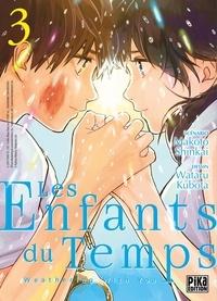Makoto Shinkai et Wataru Kubota - Les Enfants du Temps - Weathering with you Tome 3 : .