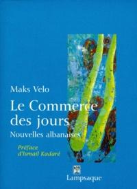 Maks Velo - LE COMMERCE DES JOURS. - Nouvelles albanaises.