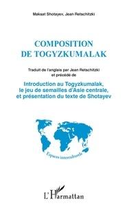 Maksat Shotayev et Jean Retschitzki - Composition de Togyzkumalak - Précédé de Introduction au Togyzkumalak, le jeu de semailles d'Asie centrale, et présentation du texte de Shotayev.