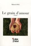 Maktoob Assal - Le grain d'amour.