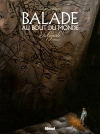 Makyo et Laurent Vicomte - Balade au Bout du monde  : Intégrale Cycle 1.