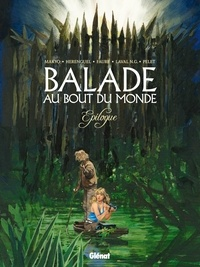 Makyo et Eric Hérenguel - Balade au Bout du monde Tome 5 : Epilogue.