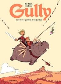 Makyo et Alain Dodier - Gully Tome 1 : Les vengeurs d'injures.