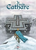 Makyo et Alessandro Calore - Je suis Cathare Tome 7 : L'accomplissement.