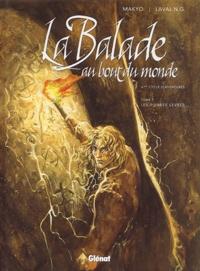 Makyo et N-G Laval - La Balade au Bout du monde Tome 1 : Les Pierres levées - 4e Cycle d'aventures.