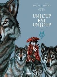 Makyo et Federico Nardo - Un loup est un loup Tome 2 : .