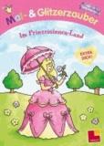 Mal- und Glitzerzauber. Im Prinzessinnen-Land - Extra dick! Mit 24 Glitzerseiten.