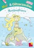 Mal- und Glitzerzauber. Meerjungfrauen.