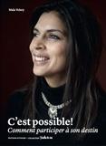 Mala Volery - C'est possible ! - Comment participer à son destin.