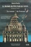 Malachi Martin - La maison battue par les vents - Le roman du Vatican.
