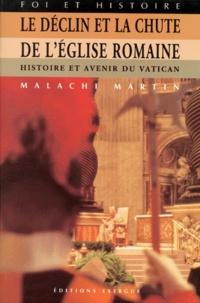 Malachi Martin - Le déclin et la chute de l'Église romaine.