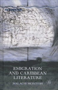 Malachi McIntosh - Emigration and Caribbean Literature.