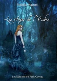 Malaïka Macumi - Les Anges de l'Ombre.