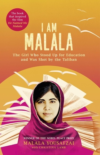 I am Malala. The girl who stood up for education and was shot by the Taliban