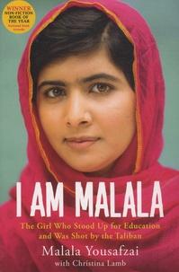 Malala Yousafzai et Christina Lamb - I Am Malala - The Girl Who Stood up for Education and Was Shot by the Taliban.