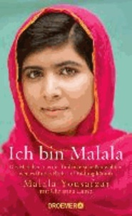 Malala Yousafzai et Christina Lamb - Ich bin Malala - Das Mädchen, das die Taliban erschießen wollten, weil es für das Recht auf Bildung kämpft.