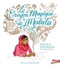Malala Yousafzai et  Kerascoët - Le crayon magique de Malala.