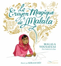 Malala Yousafzai - Le crayon magique de Malala.