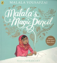 Malala Yousafzai et  Kerascoët - Malala's Magic Pencil.