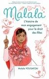 Malala Yousafzai - Malala - L'histoire de mon engagement pour le droit des filles.