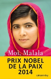 Moi, Malala, je lutte pour l'éducation et je résiste aux talibans - Malala Yousafzai |