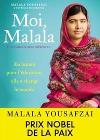 Malala Yousafzai et Patricia McCormick - Moi, Malala - En luttant pour l'éducation, elle a changé le monde.