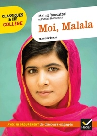 Malala Yousafzai - Moi, Malala - Un récit autobiographique engagé ; Le droit à l'éducation.