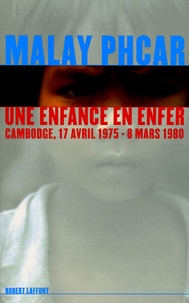 Une enfance en enfer- Cambodge, 17 avril 1975 - 8 mars 1980 - Malay Phcar   Showmesound.org
