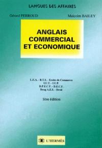 Malcolm Bailey et Gérard Perroud - Anglais commercial et économique - LEA, BTS, écoles de commerce....