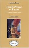 Malcolm Bowie - Freud, Proust et Lacan - La théorie comme fiction.