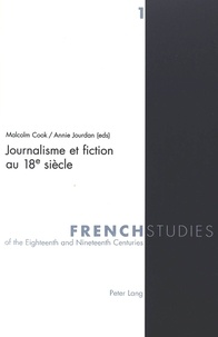 Malcolm Cook et Annie Jourdan - Journalisme et fiction au 18e siècle.