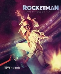 Malcolm Croft - Rocketman - Le livre officiel du film.