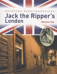 Malcolm Day - Jack the Ripper's London.