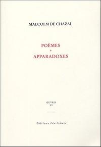 Malcolm de Chazal - Oeuvres - Tome 15, Poèmes ; Apparadoxes ; L'univers magique.