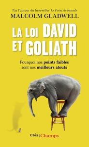 La loi David et Goliath - Pourquoi nos points faibles sont nos meilleurs atouts.pdf