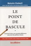 Malcolm Gladwell - Le point de bascule.