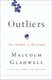 Malcolm Gladwell - Outliers - The Story of Success.