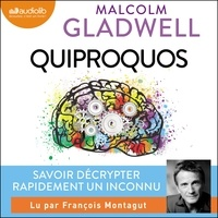Malcolm Gladwell et François Montagut - Quiproquos - Tout savoir des autres quand on ne sait rien d'eux.