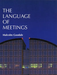 Malcolm Goodale - The language of meetings.