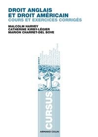 Malcolm Harvey et Catherine Kirby-Légier - Droit anglais et droit américain - Cours et exercices corrigés.