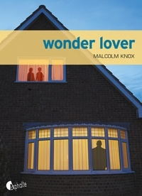 Malcolm Knox - Wonder Lover.