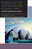 Malcolm Lowry et Patrick A. McCarthy - In Ballast to the White Sea.