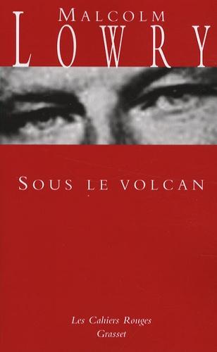 Malcolm Lowry - Sous le volcan.