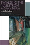 Malcolm Lowry et Vik Doyen - Swinging the Maelstrom - A Critical Edition.