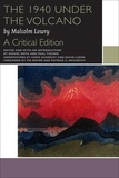 Malcolm Lowry et Miguel Mota - The 1940 Under the Volcano - A Critical Edition.