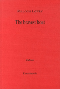 Malcolm Lowry - The bravest boat.